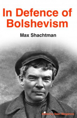 "Book Cover ""In Defence of Bolshevism"" in red text above a black and white photo of Lenin"
