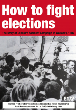"Pamphlet Cover ""How to Fight Elections: The Story of Labour's Socialist Campaign in Wallasey, 1987"" above a photo of Norman Cook (Fatboy Slim) hushing the crowd at a canvassing session for Lol Duffy"