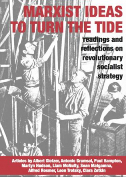 "Book Cover ""Marxist Ideas to Turn the Tide: Readings and Reflections on Revolutionary Socialist Strategy"" over a black and white photo of three workers working together"
