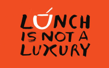 Lunch is not a luxury - graphic